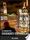 24 horas en ciudades españolas