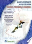 Atlas de los Sistemas de Produccion Bovina Modulo Orinoquia y Amazonia