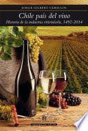 Chile país del vino - Jorge Gilbert Ceballos