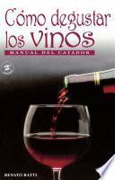 Cómo degustar los vinos