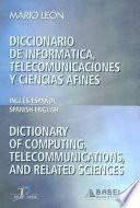 Diccionario de Informatica, Telecomunicaciones y Ciencias Afines/Dictionary of Computing, Telecommunications, and Related Sciences