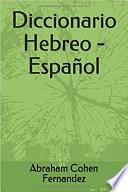 Diccionario Hebreo Español. Hebreo biblico