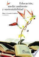 Educación, medio ambiente y sustentabilidad