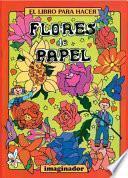 El libro para hacer flores de papel / The book to make paper flowers