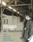 El mago de Auschwitz