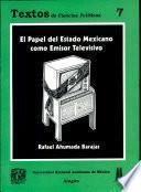 El papel del estado mexicano como emisor televisivo