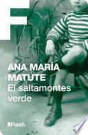 El saltamontes verde - Ana María Matute