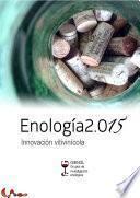 Enología 2.015. Innovación vitivinícola