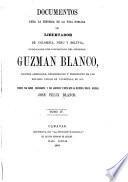 Documentos para la historia de la vida pública del libertador de Colombia, Perú y Bolivia ...: Publicados por disposición del general Guzmán Blanco... Vols. XI-XIV. Por disposición del ejecutivo nacional de los Estados Unidos de Venezuela, presidido por el gran demócrata, general Francisco L