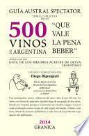 Guía Austral Spectator teórica y práctica de los 500 vinos de Argentina.