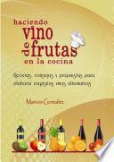 Haciendo Vino de Frutas en la Cocina