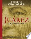 Juárez, el rostro de piedra