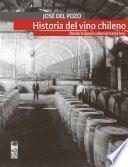 La historia del vino chileno - Jose del Pozo