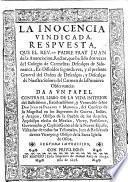 La Inocencia Vindicada. Respuesta ... a un Papel contra el Libro de la Vida interior, del ... Señor Don J. de Palafox y Mendoza. Segunda impression
