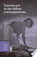 Travesías por el cine chileno y latinoamericano